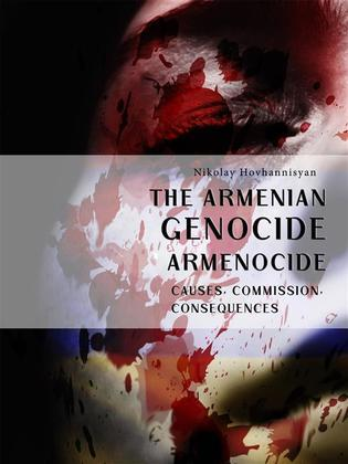 The Armenian Genocide. Armenocide
