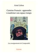 Camino Francés : apprendre à maîtriser son espace-temps