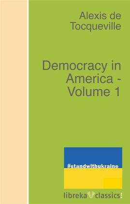 Democracy in America - Volume 1
