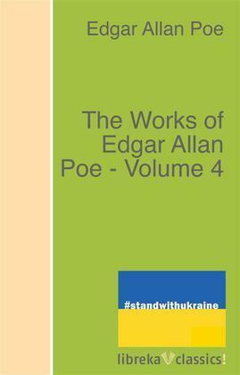 The Works of Edgar Allan Poe - Volume 4