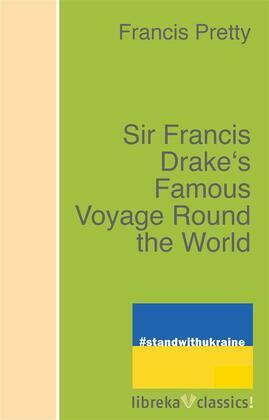 Sir Francis Drake's Famous Voyage Round the World