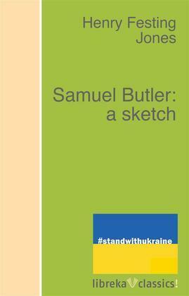 Samuel Butler: a sketch