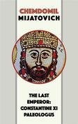 The Last Emperor: Constantine XI Paleologus