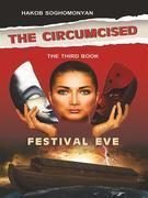 The Circumcised. Festival Eve