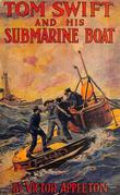 Tom Swift and His Submarine Boat; Or, Under the Ocean for Sunken Treasure