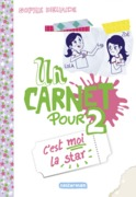 Un carnet pour 2 (Tome 3)  - C'est moi la star