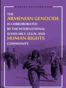 The Armenian Genocide is Corraborated by the International Scholary, Legal and Human Rights Community