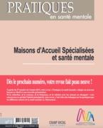 PSM 1-2019. Maisons d'Accueil Spécialisées et santé mentale