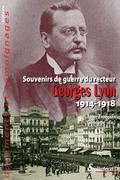 Souvenirs de guerre du recteur Georges Lyon (1914-1918)