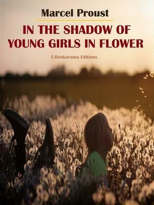 In the Shadow of Young Girls in Flower