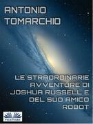 Le Straordinarie Avventure di Joshua Russell e del suo Amico Robot