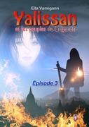 Yalissan et les peuples de Crigandar, épisode 3