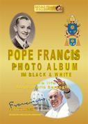 POPE FRANCIS PHOTO ALBUM in BLACK and WHITE
