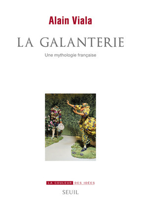 La galanterie, une mythologie française