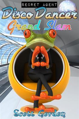 Secret Agent Disco Dancer: Grand Slam