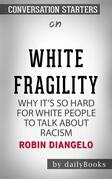 White Fragility: Why It's So Hard for White People to Talk About Racism by Robin DiAngelo   Conversation Starters