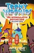 Teeny Weenies: The Intergalactic Petting Zoo