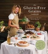 The Gluten-Free Grains Cookbook