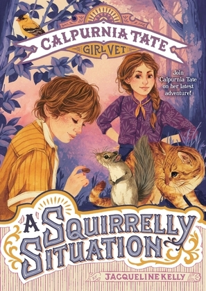 A Squirrelly Situation: Calpurnia Tate, Girl Vet