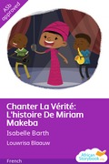 Chanter La Vérité: L'histoire De Miriam Makeba