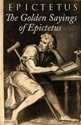 The Golden Sayings of Epictetus