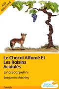 Le Chacal Affamé Et Les Raisins Acidulés