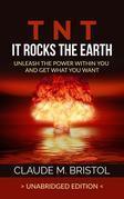 T.N.T. It Rocks The Earth (Unabridged Edition)