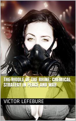 The Riddle of the Rhine: Chemical Strategy in Peace and War