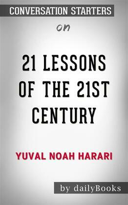 21 Lessons for the 21st Century: by Yuval Noah Harari | Conversation Starters
