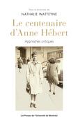 Le centenaire d'Anne Hébert