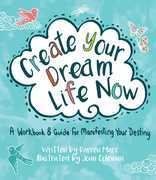 Create Your Dream Life Now