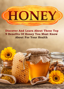 Honey Discover and Learn About These Top 9 Benefits of Honey You Must Know About for Your Health