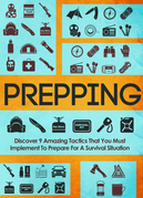 Prepping Discover 9 Amazing Tactics That You Must Implement To Prepare For A Survival Situation