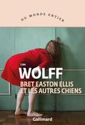 Bret Easton Ellis et les autres chiens
