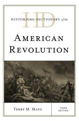 Historical Dictionary of the American Revolution