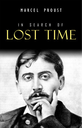 In Search of Lost Time [volumes 1 to 7]