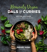 Heavenly Vegan Dals & Curries