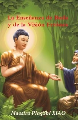 La Enseñanza de Buda y de la Visión Errónea