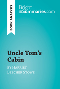 Uncle Tom's Cabin by Harriet Beecher Stowe (Book Analysis)