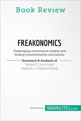 Book Review: Freakonomics by Steven D. Levitt and Stephen J. Dubner
