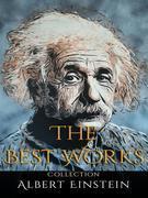 Albert Einstein: The Best Works