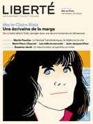 Revue Liberté 312 - Marie-Claire Blais Une écrivaine de la marge