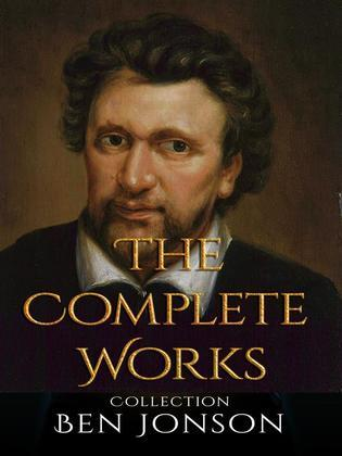 Ben Jonson: The Complete Works