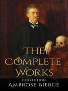 Ambrose Bierce: The Complete Works