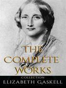 Elizabeth Gaskell: The Complete Works