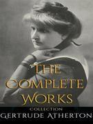 Gertrude Atherton: The Complete Works