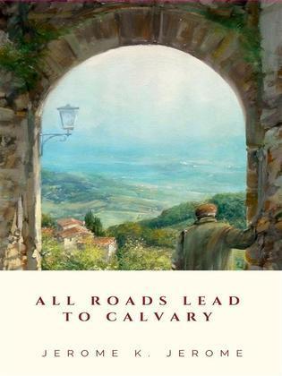 All Roads Lead to Calvary