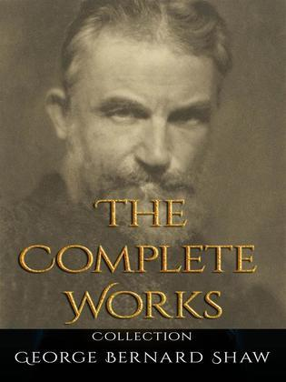George Bernard Shaw: The Complete Works