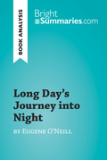 Long Day's Journey into Night by Eugene O'Neill (Book Analysis)