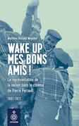 Wake up mes bons amis!